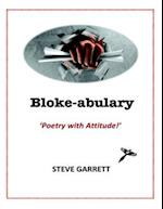 Bloke-abulary: Poetry with Attitude! af Steve Garrett