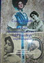 La Paris Des Impressionistes / La Parigi Degli Impressionisti Terzo Volume Edizione Economica Con Le Illustrazioni in Bianco E Nero