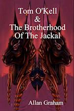 Tom O'Kell and the Brotherhood of the Jackal af Allan Graham