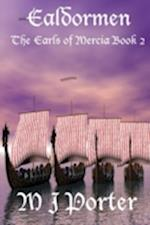 Ealdormen (The Earls of Mercia Book 2) af M J Porter