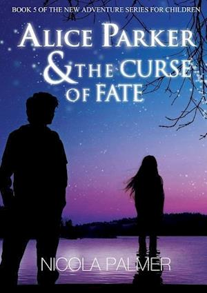 Alice Parker & the Curse of Fate