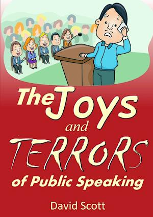 The Joys and Terrors of Public Speaking
