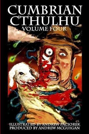 Bog, hæftet Cumbrian Cthulhu Volume Four af Andrew Mcguigan, Andrew Paciorek