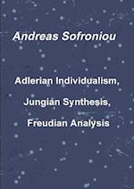 Adlerian Individualism, Jungian Synthesis, Freudian Analysis af Andreas Sofroniou