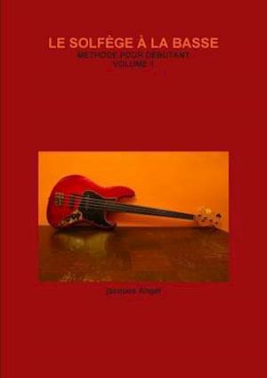 Bog, paperback Le Solfege a la Basse af Jacques Angel