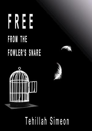 Free from the Fowler's Snare