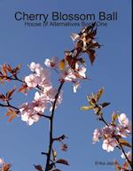 Cherry Blossom Ball - House of Alternatives Book One af ERIKA JAYNE