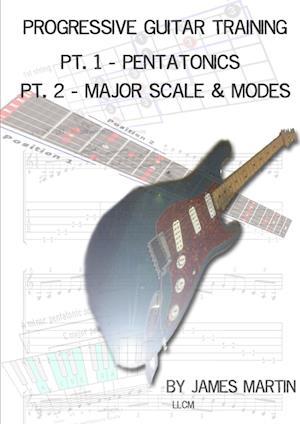 Progressive Guitar Training Pts. 1 & 2 - Pentatonic and Diatonic Scales