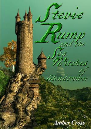 Stevie Rump and the Sea Witches of Glendowwer