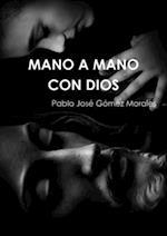 Mano a Mano Con Dios af Pablo Joso Gomez Morales