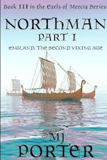 Northman Part 1 (The Earls of Mercia Book 3) af M J Porter
