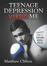 Teenage Depression Versus Me