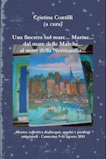 Una Finestra Sul Mare... Marine... Dal Mare Delle Marche... Al Mare Della Normandia...