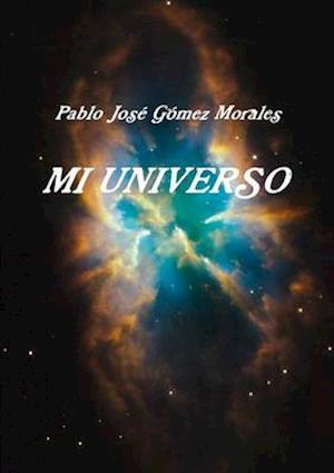 Bog, paperback Mi Universo af Pablo Joso Gomez Morales
