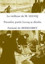 La Vieillesse De M. Lecoq Premiere Partie Lecoq Se Derobe af Fortune Du Boisgobey
