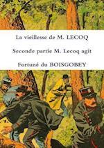 La Vieillesse De M. Lecoq Seconde Partie M. Lecoq Agit af Fortune Du Boisgobey