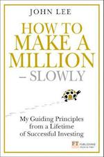 How to Make a Million - Slowly (Financial Times Series)