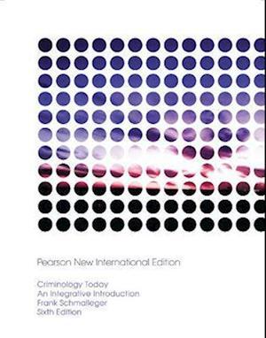 Criminology Today: Pearson New International Edition