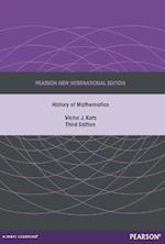 A History of Mathematics: Pearson New International Edition