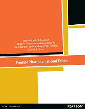 Motivation in Education: Pearson New International Edition af Dale H Schunk