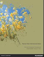 Child and Adolescent Development: Pearson New International Edition