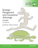 Strategic Management and Competitive Advantage: Concepts, Global Edition