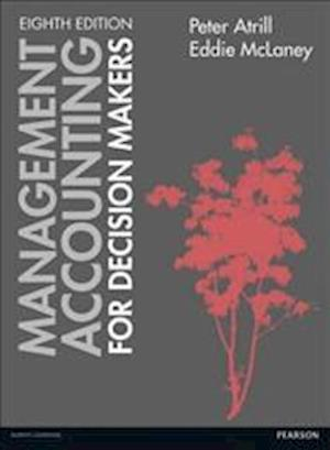 Bog paperback Management Accounting for Decision Makers af Peter Atrill