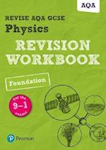 Revise AQA GCSE Physics Foundation Revision Workbook (Revise AQA GCSE Science 16)