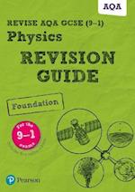 Revise AQA GCSE (9-1) Physics Foundation Revision Guide (REVISE Edexcel GCSE Science 11)