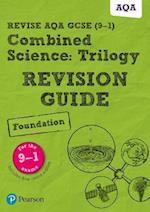 Revise AQA GCSE Combined Science: Trilogy Foundation Revision Guide (Revise AQA GCSE Science 16)