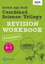 Revise AQA GCSE Combined Science: Trilogy Foundation Revision Workbook (Revise AQA GCSE Science 16)