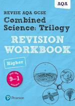 Revise AQA GCSE Combined Science: Trilogy Higher Revision Workbook (Revise AQA GCSE Science 16)