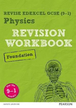 Revise Edexcel GCSE (9-1) Physics Foundation Revision Workbook
