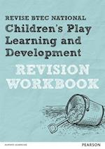 REVISE BTEC National Children's Play, Learning and Development Revision Workbook (REVISE BTEC Nationals in Childrens Play Learning and Development)
