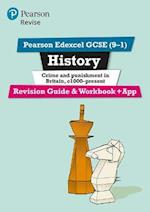 Revise Edexcel GCSE (9-1) History Crime and Punishment in Britain Revision Guide and Workbook (REVISE Edexcel GCSE History 09)
