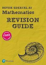 Revise Edexcel AS Mathematics (2017) Revision Guide (REVISE Edexcel GCE Maths 2017)