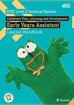 BTEC Level 2 Technical Diploma Children's Play, Learning and Development Early Years Assistant Learner Handbook with ActiveBook (BTEC L2 Technicals Childrens Play Learning and Development)