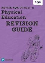 Revise AQA GCSE (9-1) Physical Education Revision Guide (REVISE AQA GCSE PE 2016)