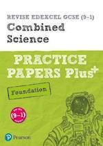 REVISE Edexcel GCSE (9-1) Combined Science Foundation Practice Papers Plus (REVISE Edexcel GCSE Science 16)
