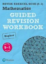 REVISE Edexcel GCSE (9-1) Mathematics Higher Guided Revision Workbook (REVISE Edexcel GCSE Maths 2015)