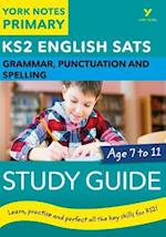 English SATs Grammar, Punctuation and Spelling Study Guide: York Notes for KS2 (York Notes)