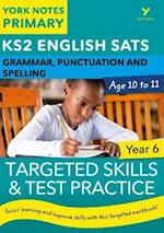 English SATs Grammar, Punctuation and Spelling Targeted Skills and Test Practice for Year 6: York Notes for KS2 (York Notes)