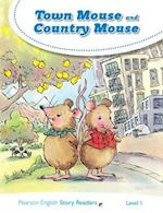 Level 1: Town Mouse and Country Mouse (Pearson English Story Readers)