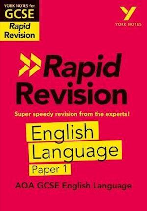 York Notes for AQA GCSE (9-1) Rapid Revision: AQA English Language Paper 1