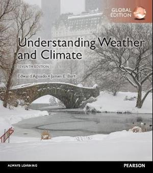 Understanding Weather and Climate plus Pearson Modified MasteringGeography with Pearson eText, Global Edition