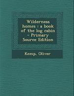 Wilderness Homes af Oliver Kemp