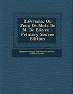 Bievriana, Ou Jeux de Mots de M. de Bievre af Alberic Deville