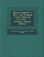 Merrie England af Edward German, Basil Hood, Wilfred Bendall