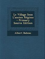 Le Village Sous L'Ancien Regime