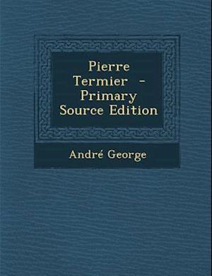 Bog, paperback Pierre Termier af Andre George